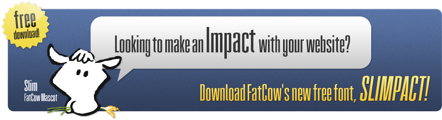 Looking to make an Impact with your website? Download FatCow's new free font, Slimpact!